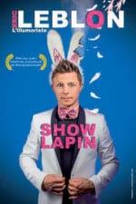 Eric Leblon dans Show Lapin – Samedi 21 avril 2018
