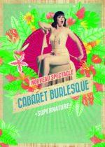 LE CABARET BURLESQUE – Du vendredi 06 au dimanche 29 juillet